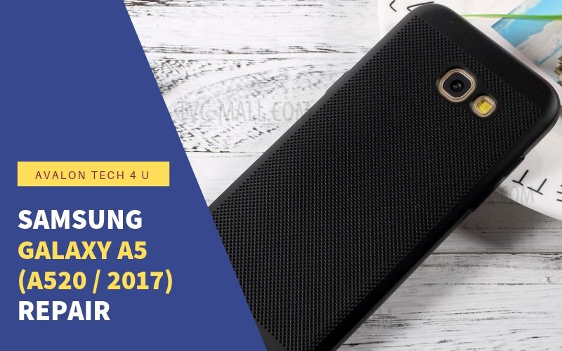 Samsung Galaxy A5 (A520 / 2017) Repair